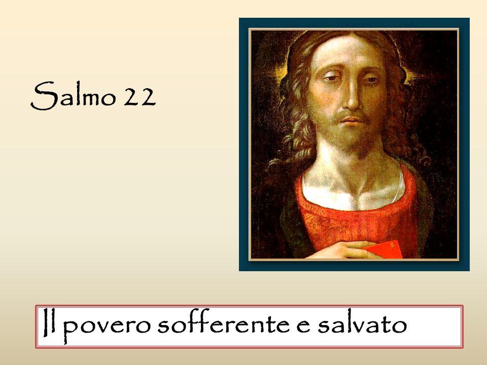 Salmo 22 Il povero sofferente e salvato