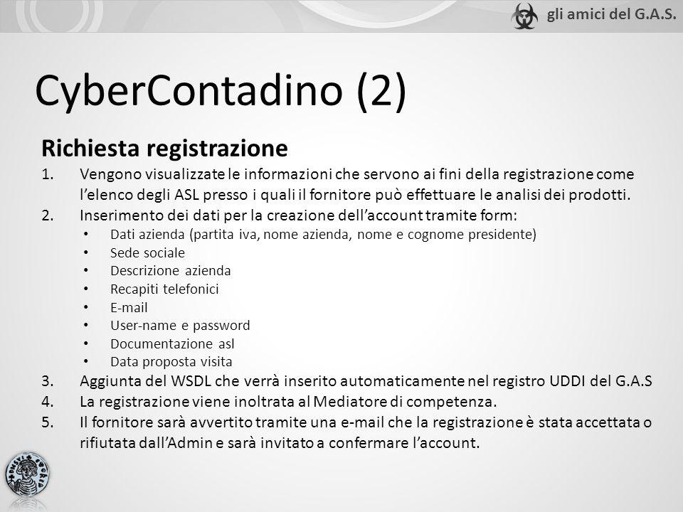CyberContadino (2) Richiesta registrazione 1.Vengono visualizzate le informazioni che servono ai fini della registrazione come lelenco degli ASL presso i quali il fornitore può effettuare le analisi dei prodotti.