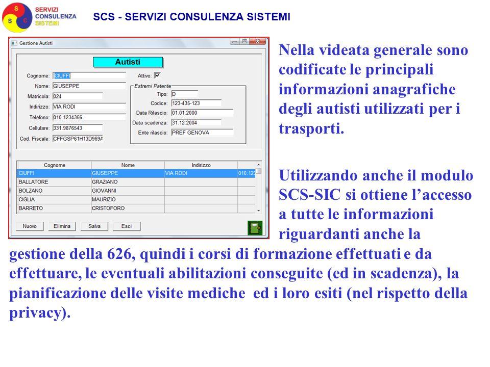 Nella videata generale sono codificate le principali informazioni anagrafiche degli autisti utilizzati per i trasporti. Utilizzando anche il modulo SC