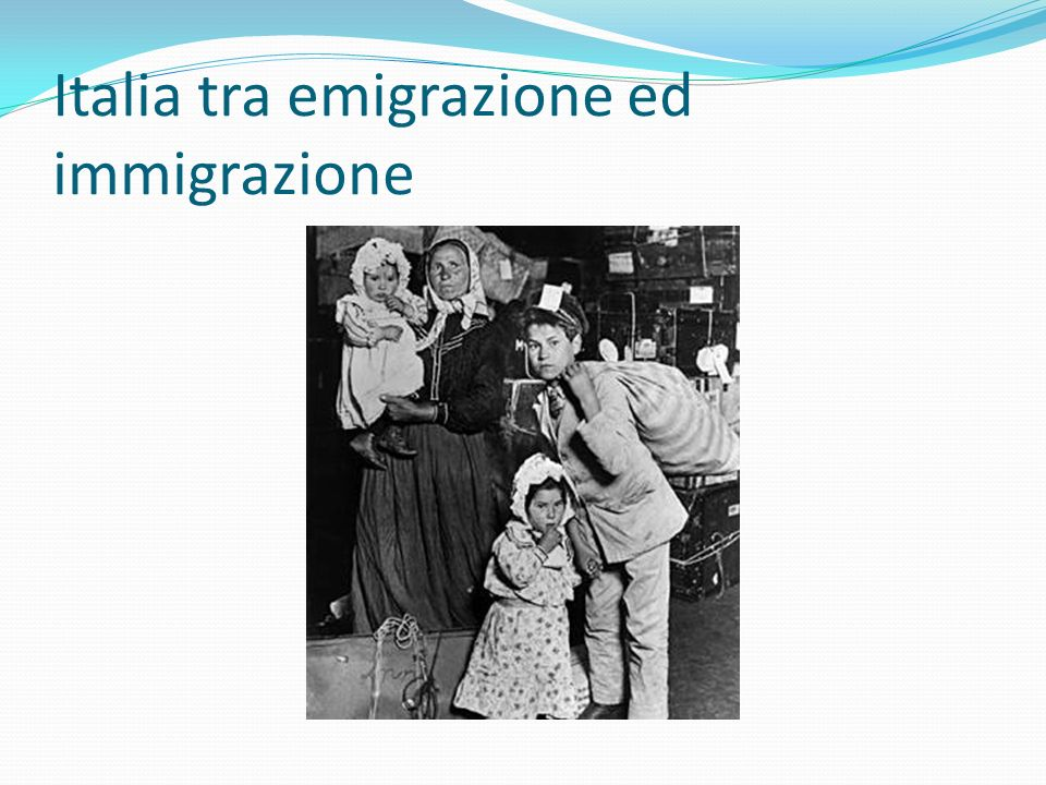 Italia tra emigrazione ed immigrazione