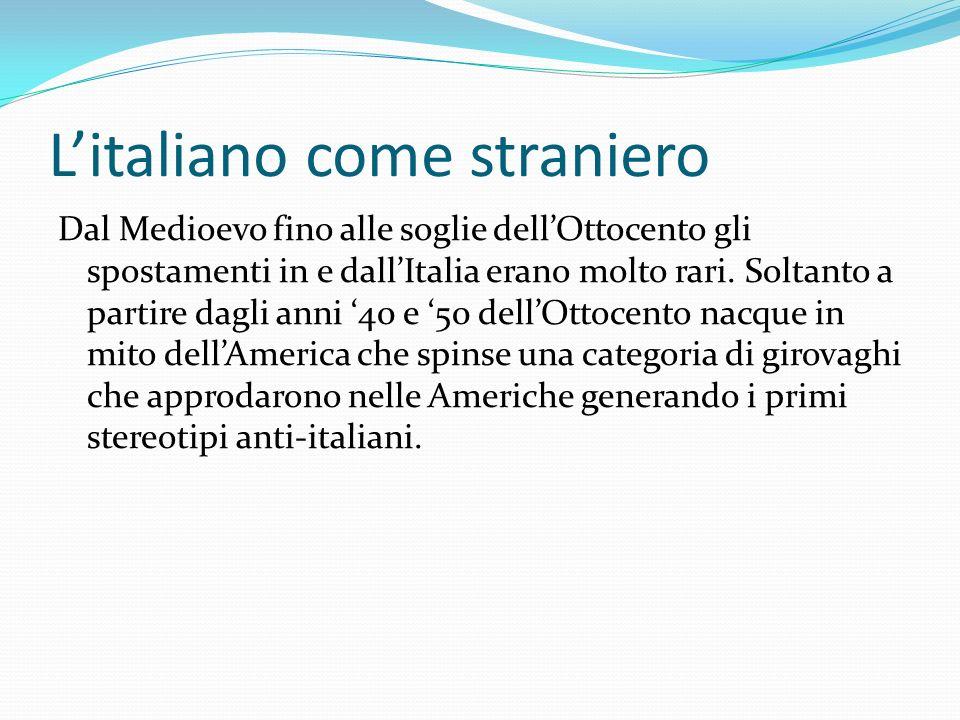 Litaliano come straniero Dal Medioevo fino alle soglie dellOttocento gli spostamenti in e dallItalia erano molto rari. Soltanto a partire dagli anni 4