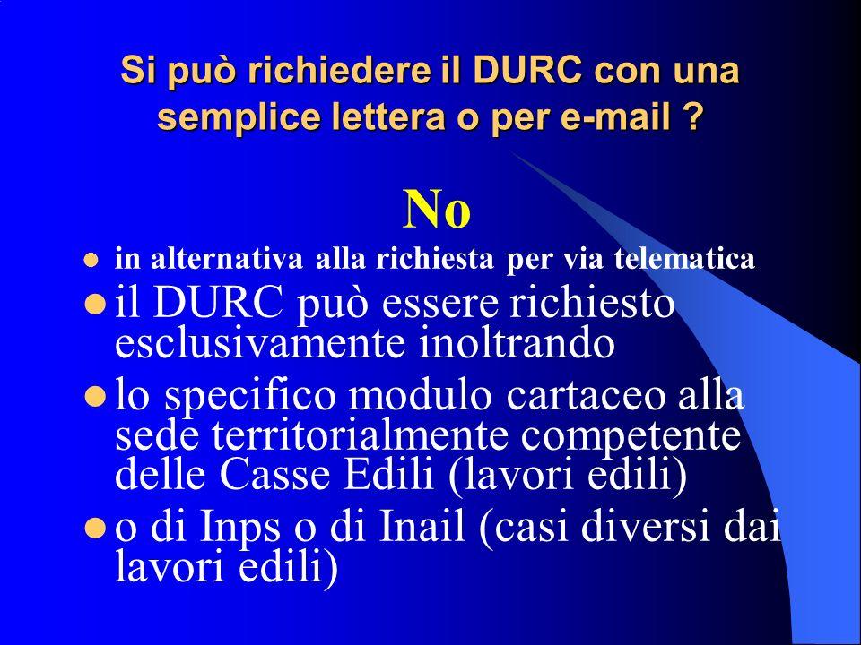 Si può richiedere il DURC con una semplice lettera o per e-mail .