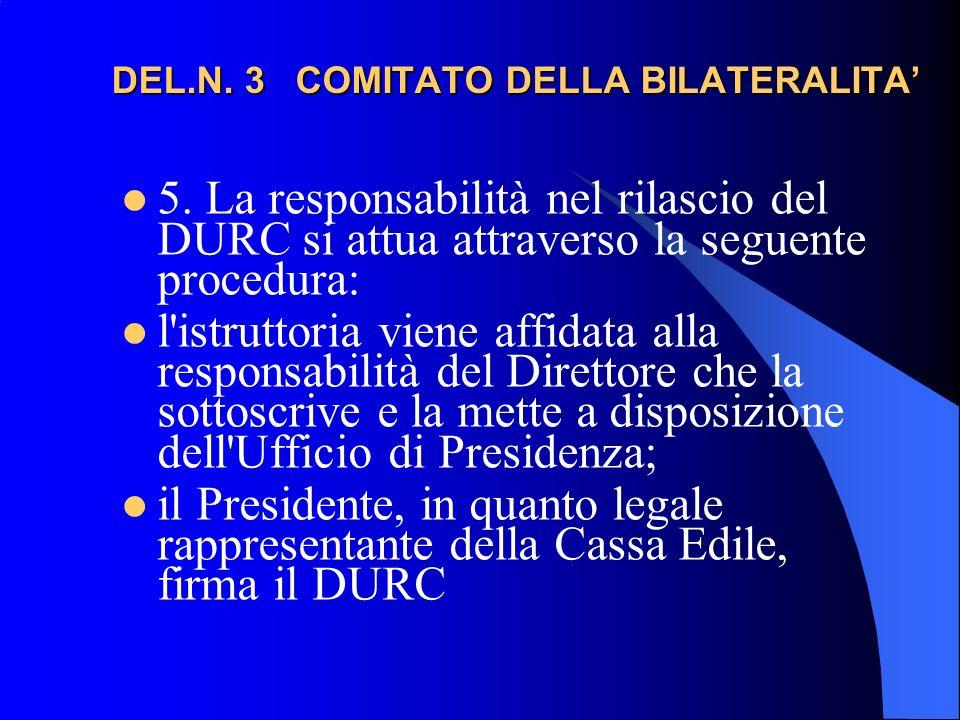 DEL.N.3 COMITATO DELLA BILATERALITA DEL.N. 3 COMITATO DELLA BILATERALITA 5.