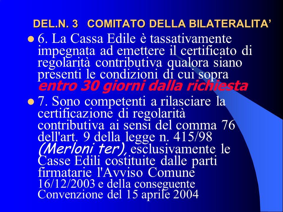 DEL.N. 3 COMITATO DELLA BILATERALITA DEL.N. 3 COMITATO DELLA BILATERALITA 6.