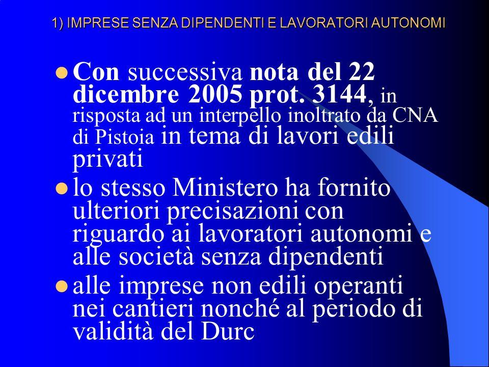 1) IMPRESE SENZA DIPENDENTI E LAVORATORI AUTONOMI Con successiva nota del 22 dicembre 2005 prot.