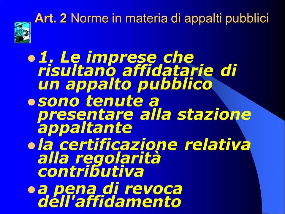 Art.2 Norme in materia di appalti pubblici 1.