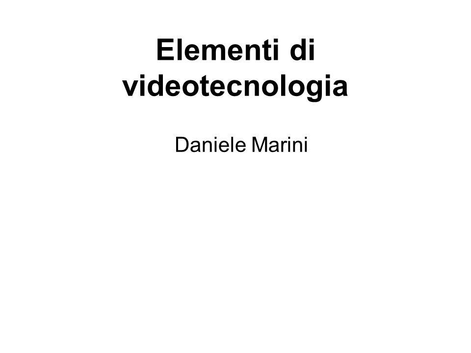 Elementi di videotecnologia Daniele Marini