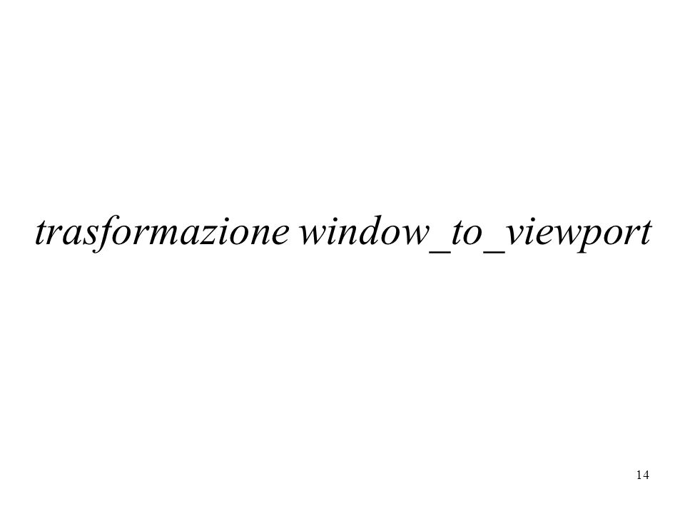 14 trasformazione window_to_viewport