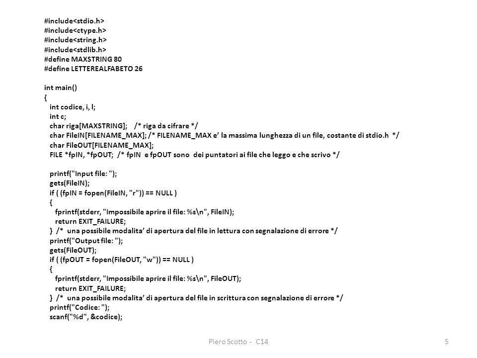 Piero Scotto - C145 #include #define MAXSTRING 80 #define LETTEREALFABETO 26 int main() { int codice, i, l; int c; char riga[MAXSTRING]; /* riga da ci