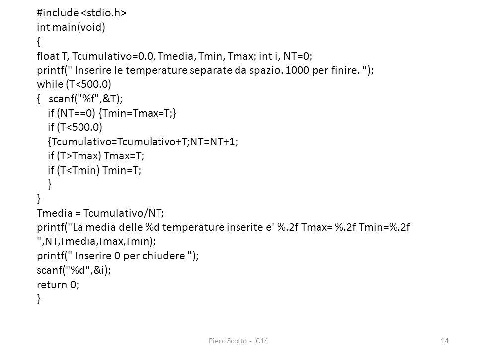 Piero Scotto - C1414 #include int main(void) { float T, Tcumulativo=0.0, Tmedia, Tmin, Tmax; int i, NT=0; printf(