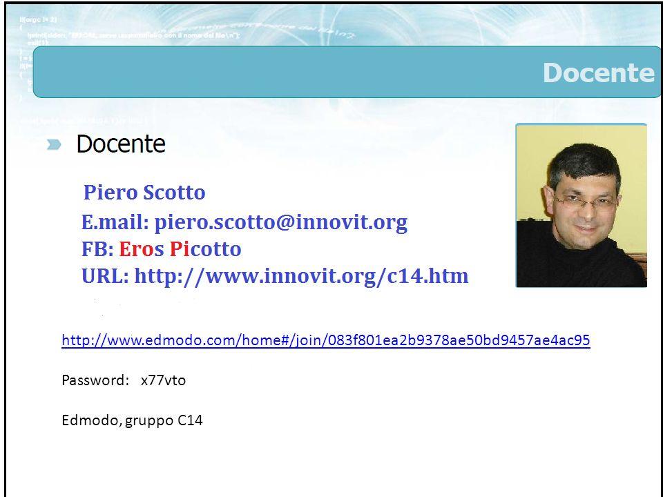 Finalità del corso Piero Scotto - C142 http://www.edmodo.com/home#/join/083f801ea2b9378ae50bd9457ae4ac95 Password: x77vto Edmodo, gruppo C14