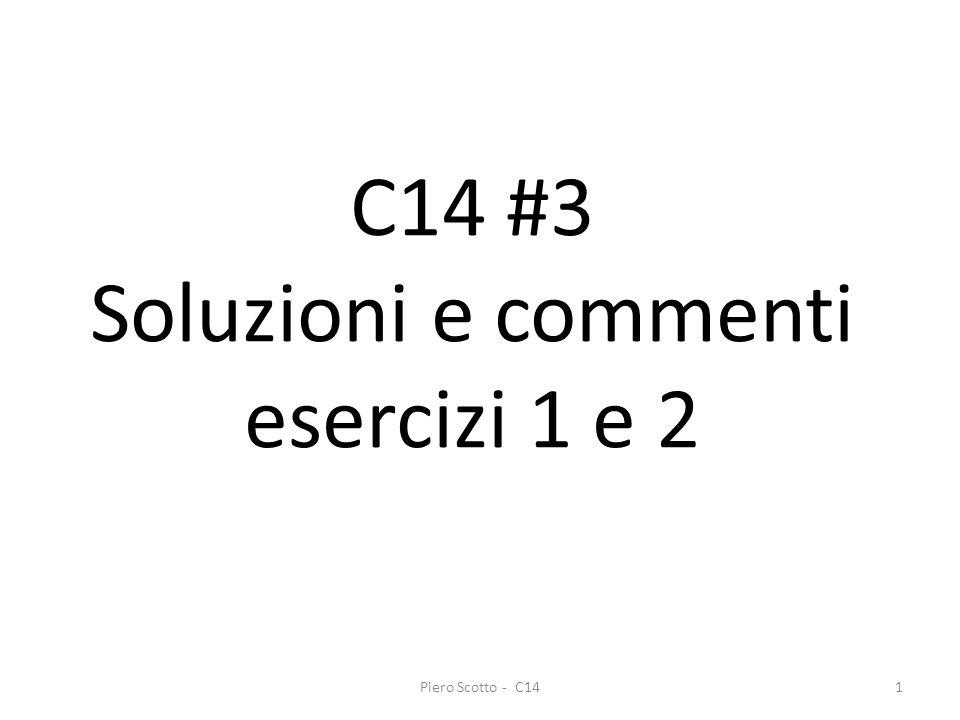 Piero Scotto - C141 C14 #3 Soluzioni e commenti esercizi 1 e 2