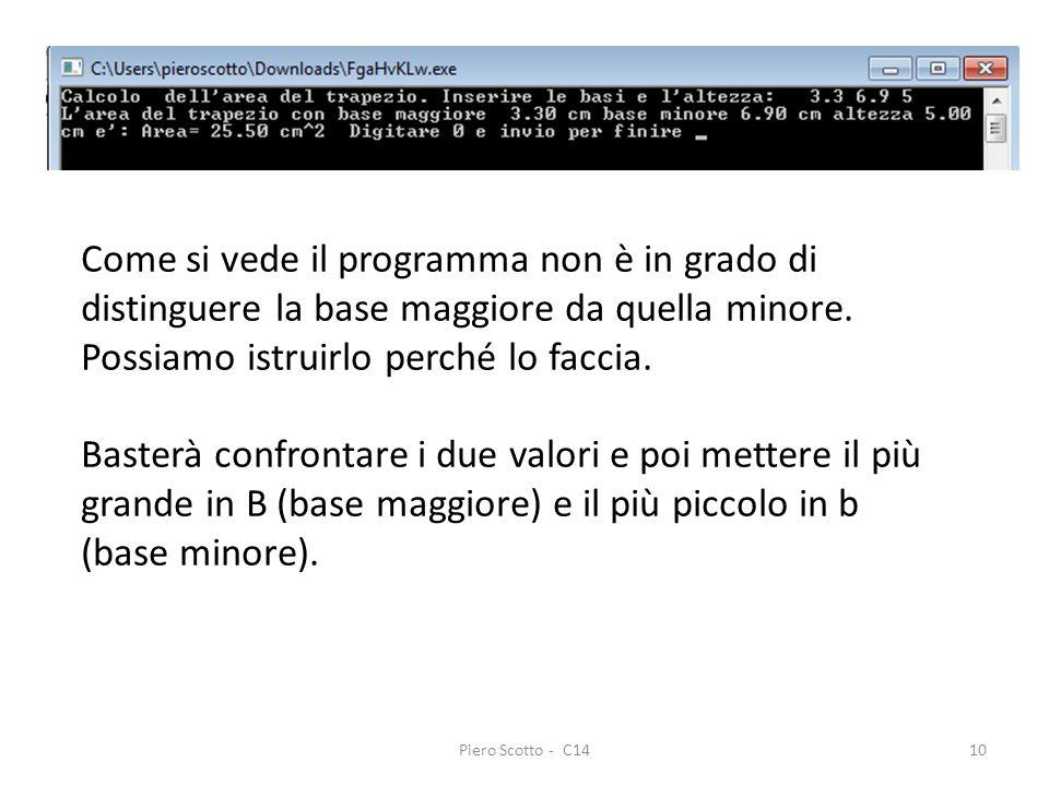 Piero Scotto - C1410 Come si vede il programma non è in grado di distinguere la base maggiore da quella minore. Possiamo istruirlo perché lo faccia. B