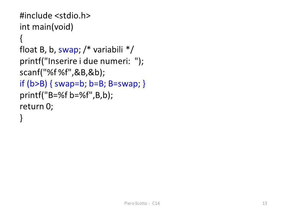 Piero Scotto - C1413 #include int main(void) { float B, b, swap; /* variabili */ printf(