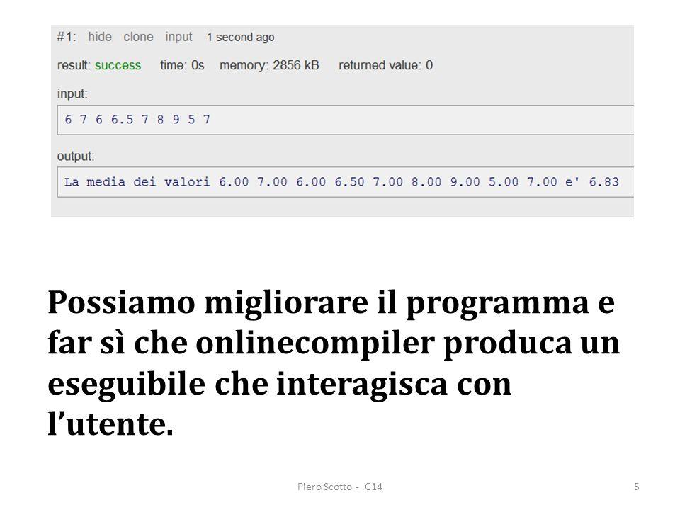 Piero Scotto - C1416 #include int main(void) { float B, b, swap; /* variabili */ printf( Inserire i due numeri: ); scanf( %f %f ,&B,&b); if (b>B) { swap=b; b=B; B=swap; } printf( B=%f b=%f ,B,b); return 0; }