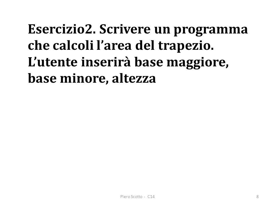 Piero Scotto - C149 /* Calcolo area del trapezio.