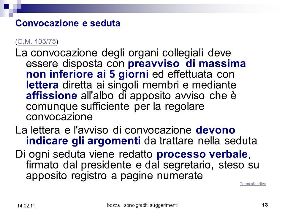 bozza - sono graditi suggerimenti 13 14.02.11 Convocazione e seduta (C.M. 105/75)C.M. 105/75 La convocazione degli organi collegiali deve essere dispo