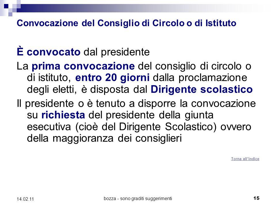 bozza - sono graditi suggerimenti 15 14.02.11 Convocazione del Consiglio di Circolo o di Istituto È convocato dal presidente La prima convocazione del