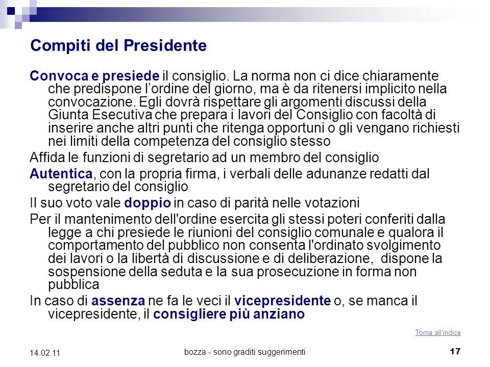 bozza - sono graditi suggerimenti 17 14.02.11 Compiti del Presidente Convoca e presiede il consiglio. La norma non ci dice chiaramente che predispone