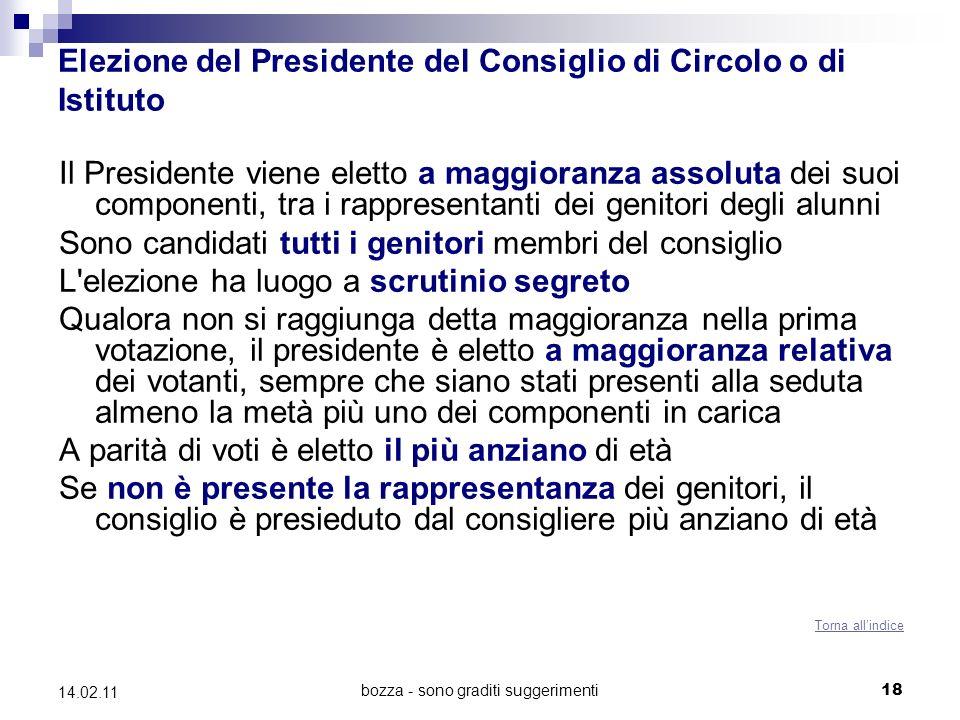 bozza - sono graditi suggerimenti 18 14.02.11 Elezione del Presidente del Consiglio di Circolo o di Istituto Il Presidente viene eletto a maggioranza
