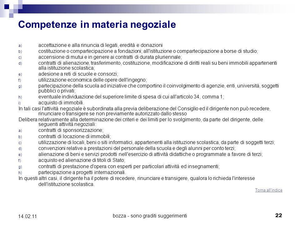 bozza - sono graditi suggerimenti 22 14.02.11 Competenze in materia negoziale a) accettazione e alla rinuncia di legati, eredità e donazioni b) costit