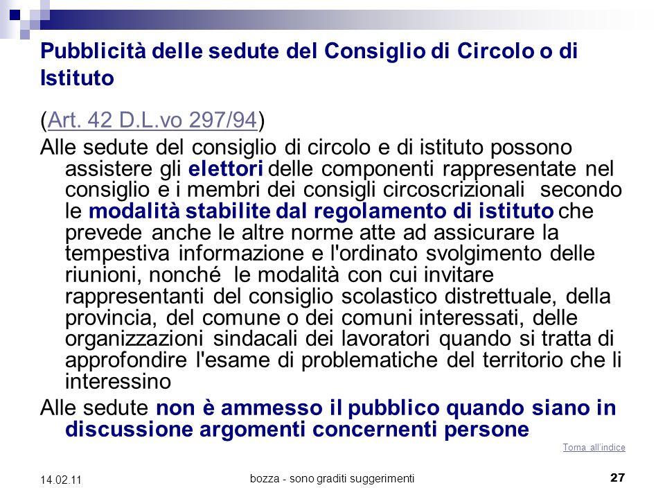 bozza - sono graditi suggerimenti 27 14.02.11 Pubblicità delle sedute del Consiglio di Circolo o di Istituto (Art. 42 D.L.vo 297/94)Art. 42 D.L.vo 297