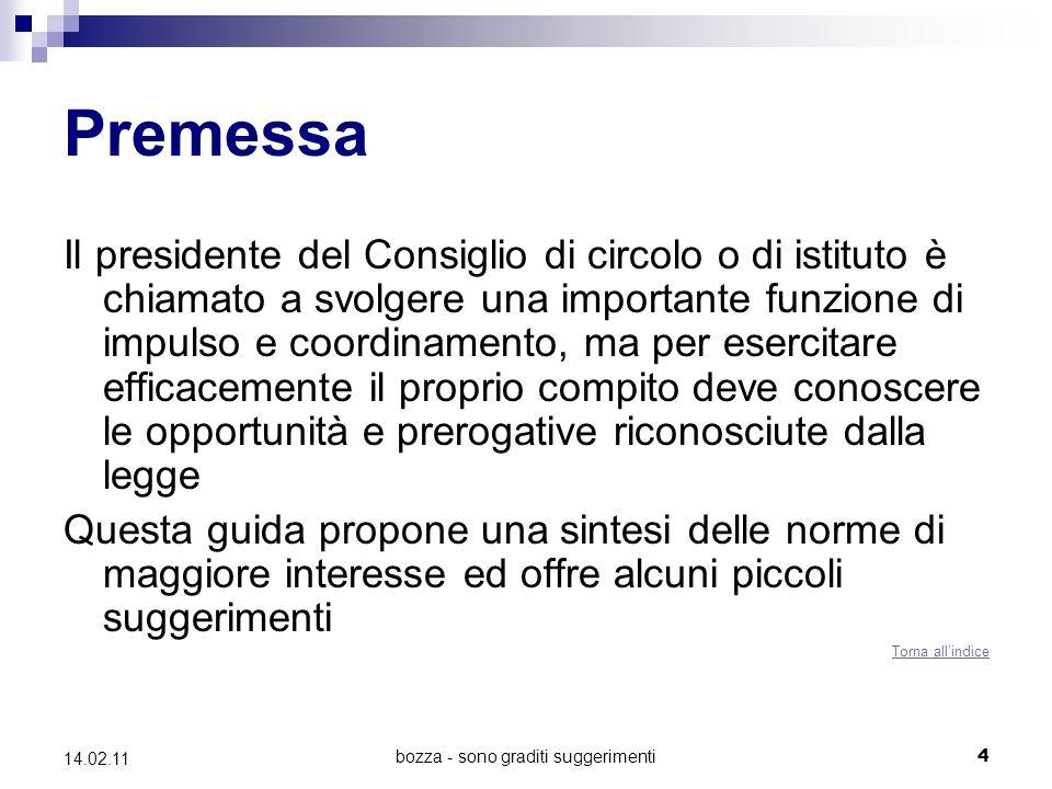bozza - sono graditi suggerimenti 4 14.02.11 Premessa Il presidente del Consiglio di circolo o di istituto è chiamato a svolgere una importante funzio
