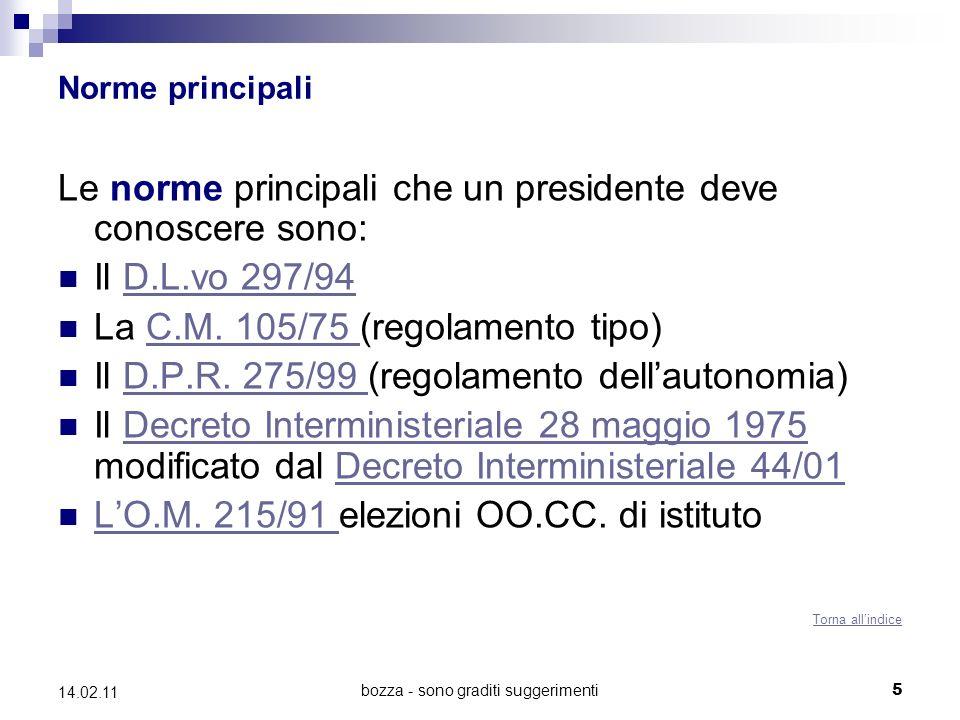 bozza - sono graditi suggerimenti 5 14.02.11 Norme principali Le norme principali che un presidente deve conoscere sono: Il D.L.vo 297/94D.L.vo 297/94