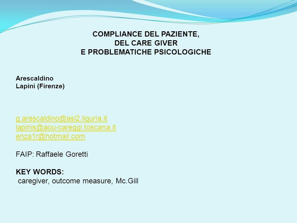 COMPLIANCE DEL PAZIENTE, DEL CARE GIVER E PROBLEMATICHE PSICOLOGICHE Arescaldino Lapini (Firenze) g.arescaldino@asl2.liguria.it lapinis@aou-careggi.to
