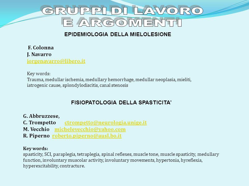 EPIDEMIOLOGIA DELLA MIELOLESIONE F. Colonna J. Navarro jorgenavarro@libero.it Key words: Trauma, medullar ischemia, medullary hemorrhage, medullar neo