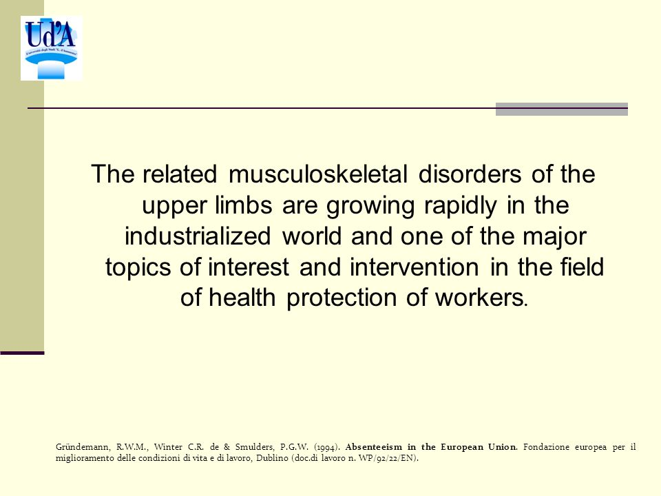 The related musculoskeletal disorders of the upper limbs are growing rapidly in the industrialized world and one of the major topics of interest and i