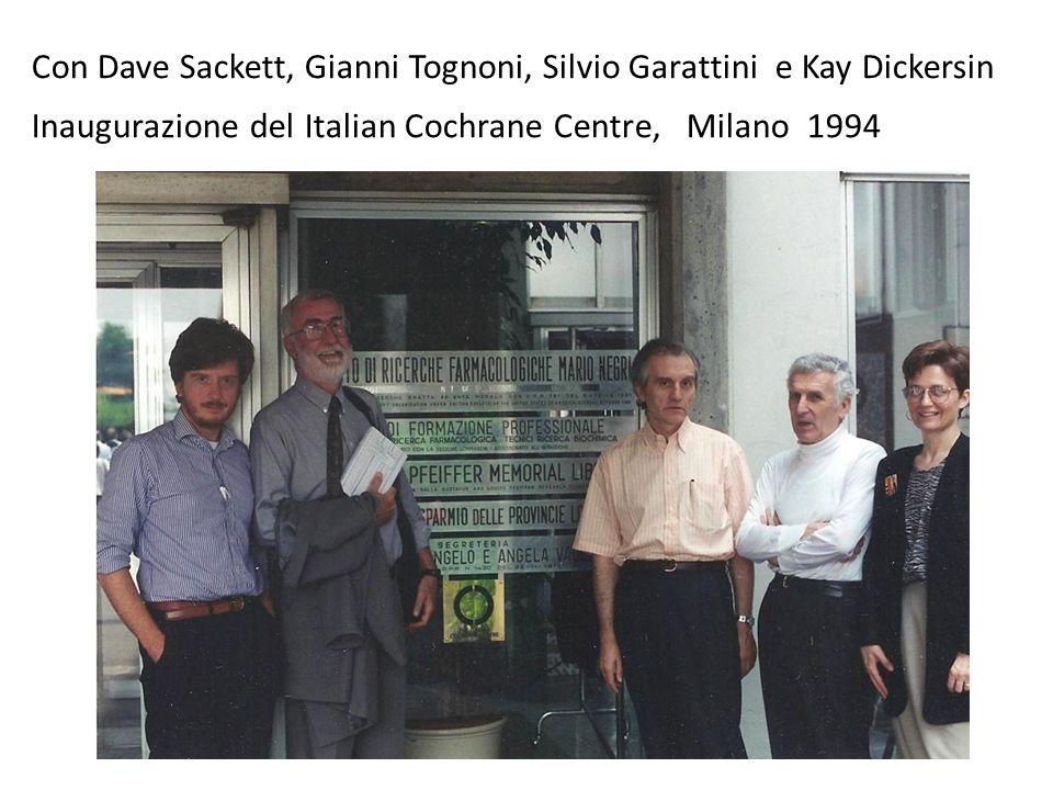 Con Dave Sackett, Gianni Tognoni, Silvio Garattini e Kay Dickersin Inaugurazione del Italian Cochrane Centre, Milano 1994