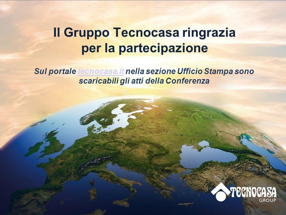 Il Gruppo Tecnocasa ringrazia per la partecipazione Sul portale tecnocasa.it nella sezione Ufficio Stampa sono scaricabili gli atti della Conferenzatecnocasa.it