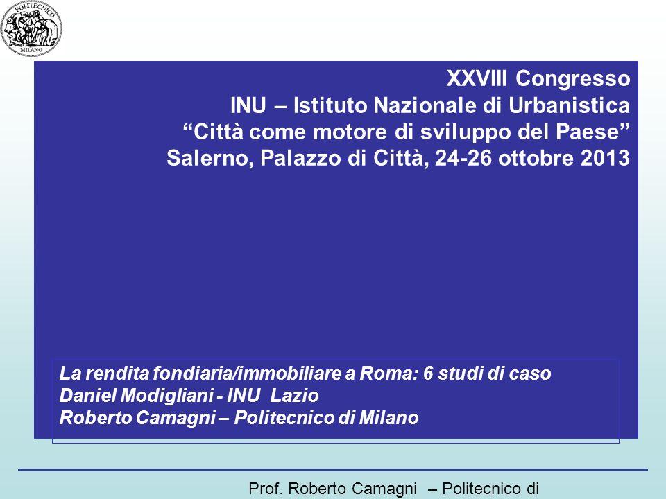 Prof. Roberto Camagni – Politecnico di Milano XXVIII Congresso INU – Istituto Nazionale di Urbanistica Città come motore di sviluppo del Paese Salerno