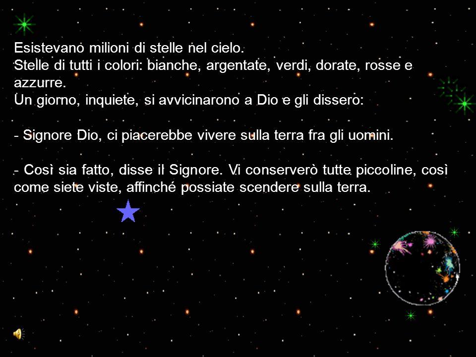 Esistevano milioni di stelle nel cielo.