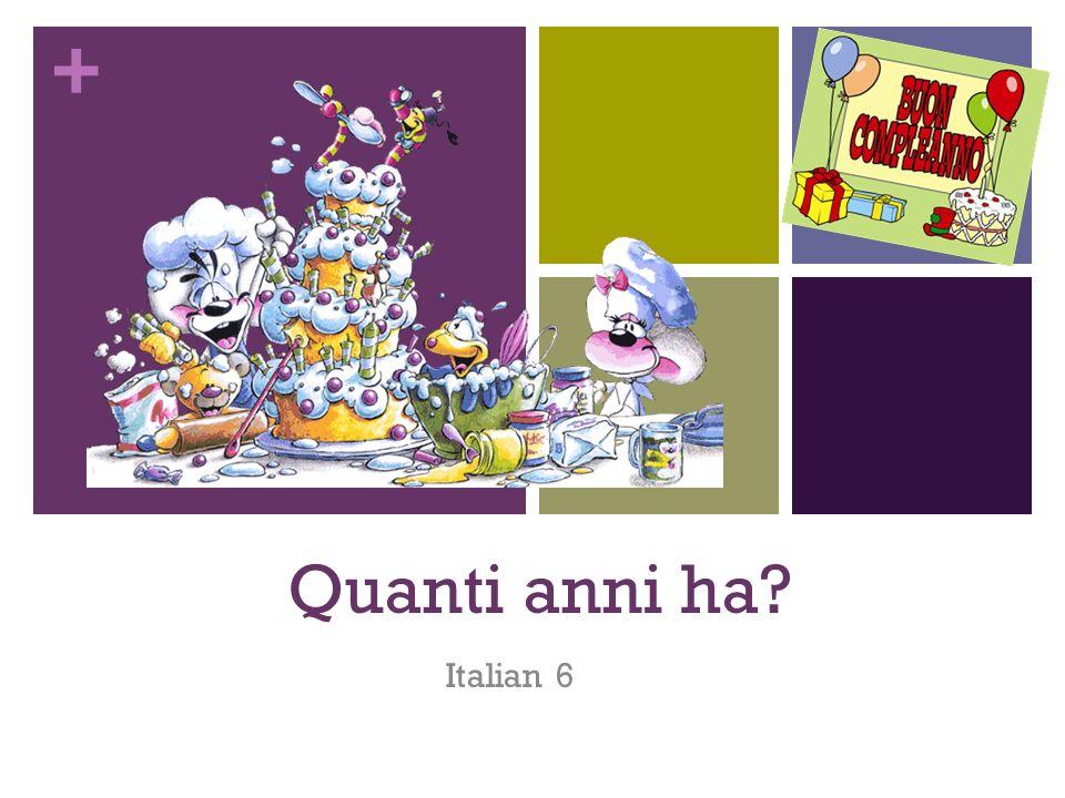 + Quanti anni ha? Italian 6