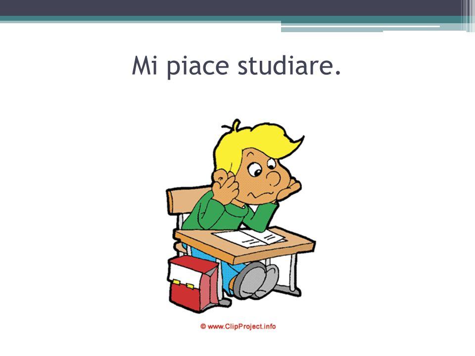 Mi piace studiare.