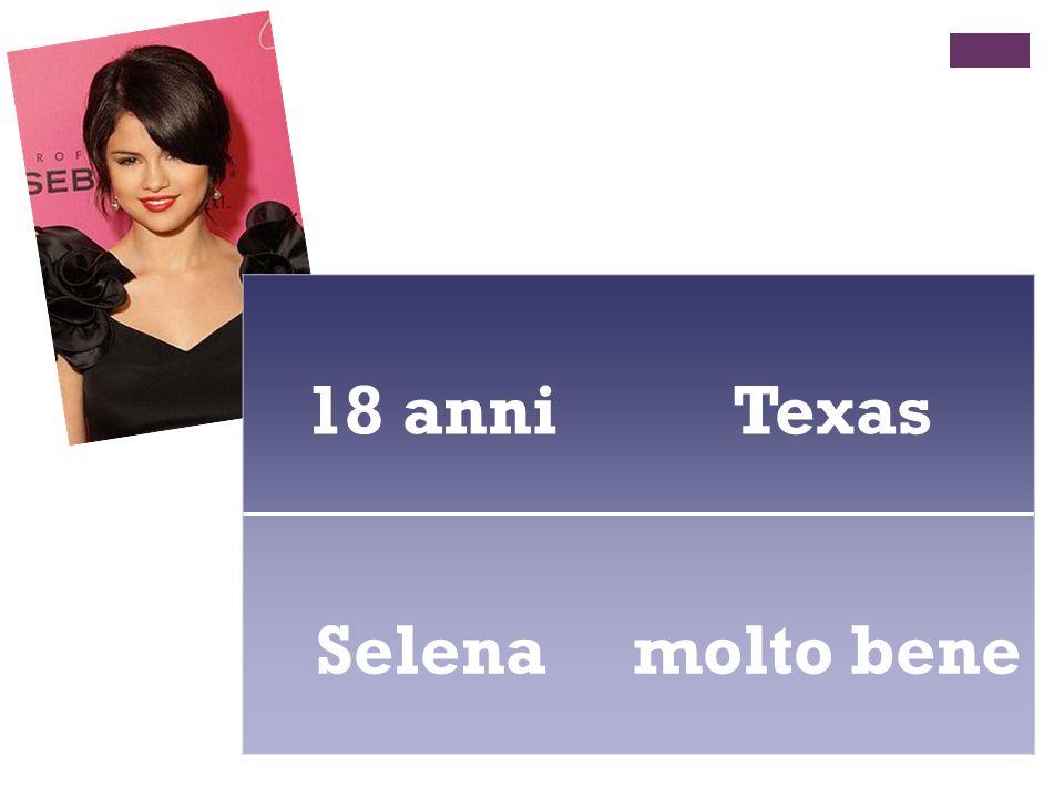 18 anni Texas Selenamolto bene
