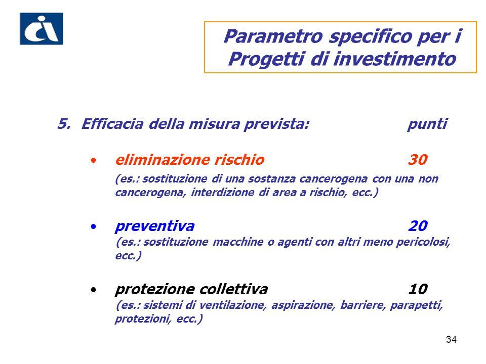 34 5.Efficacia della misura prevista:punti eliminazione rischio30 (es.: sostituzione di una sostanza cancerogena con una non cancerogena, interdizione
