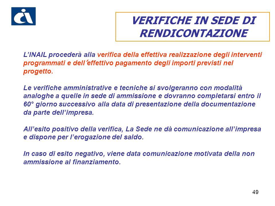 49 VERIFICHE IN SEDE DI RENDICONTAZIONE LINAIL procederà alla verifica della effettiva realizzazione degli interventi programmati e dell effettivo pag