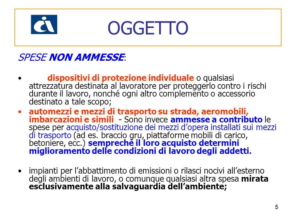 5 SPESE NON AMMESSE : dispositivi di protezione individuale o qualsiasi attrezzatura destinata al lavoratore per proteggerlo contro i rischi durante i