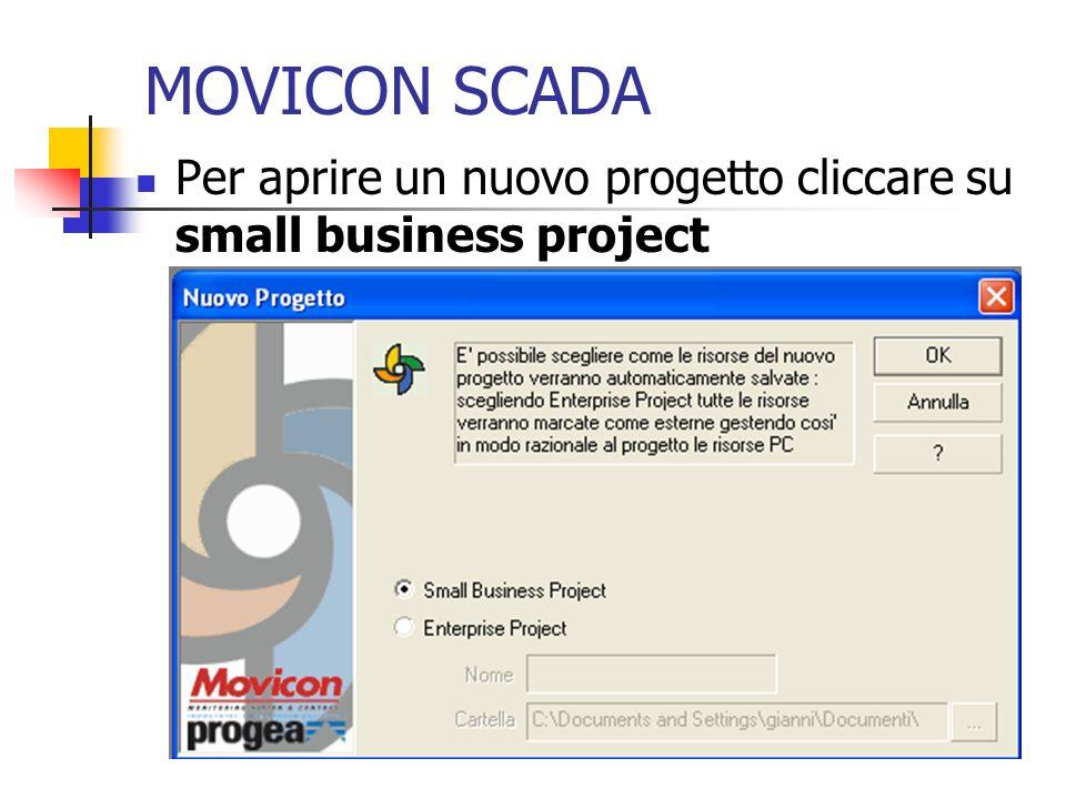 MOVICON SCADA Per aprire un nuovo progetto cliccare su small business project