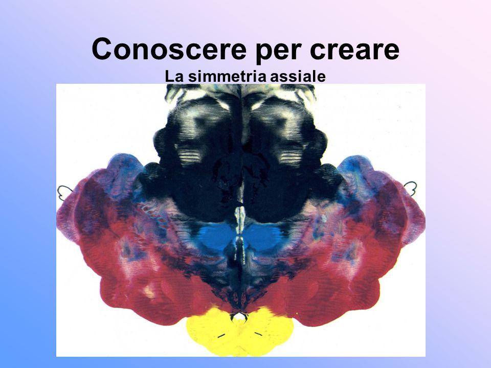 Conoscere per creare La simmetria assiale