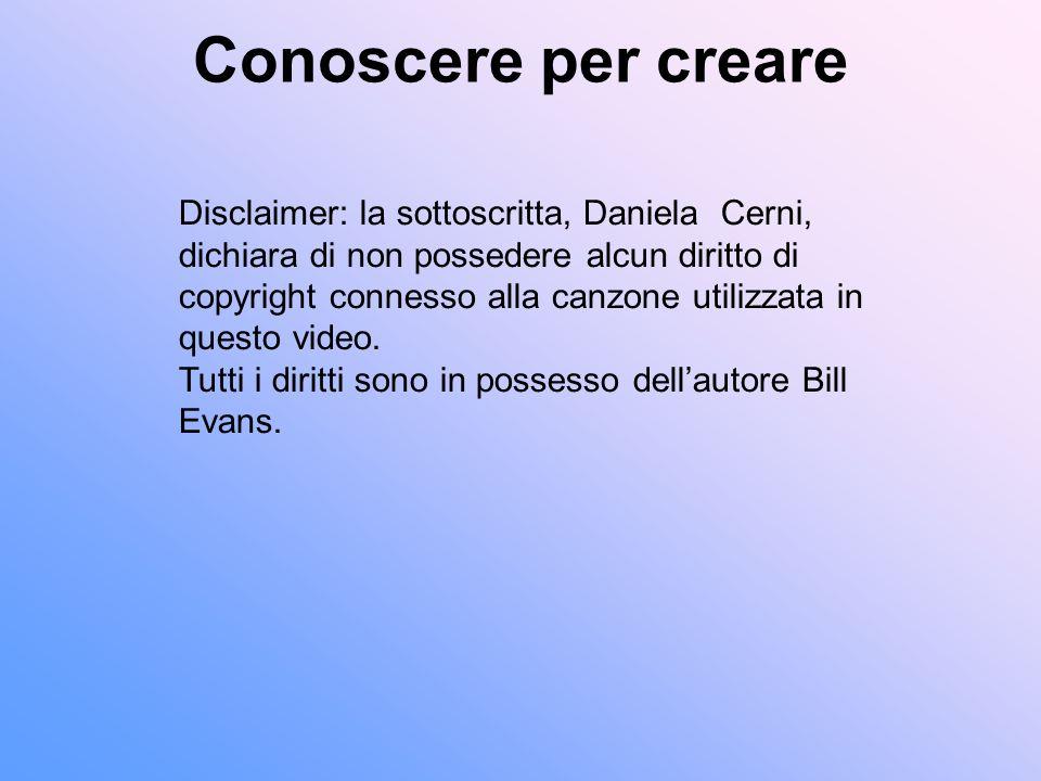 Conoscere per creare Disclaimer: la sottoscritta, Daniela Cerni, dichiara di non possedere alcun diritto di copyright connesso alla canzone utilizzata in questo video.