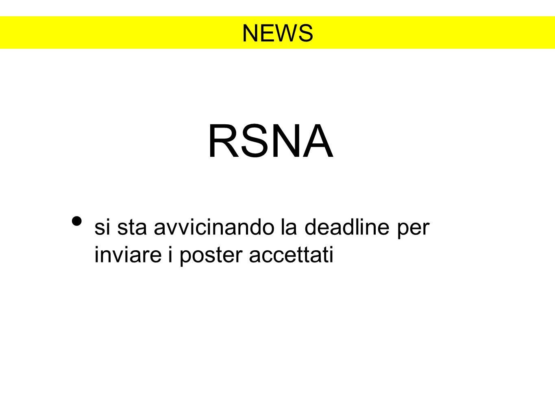 RSNA si sta avvicinando la deadline per inviare i poster accettati NEWS