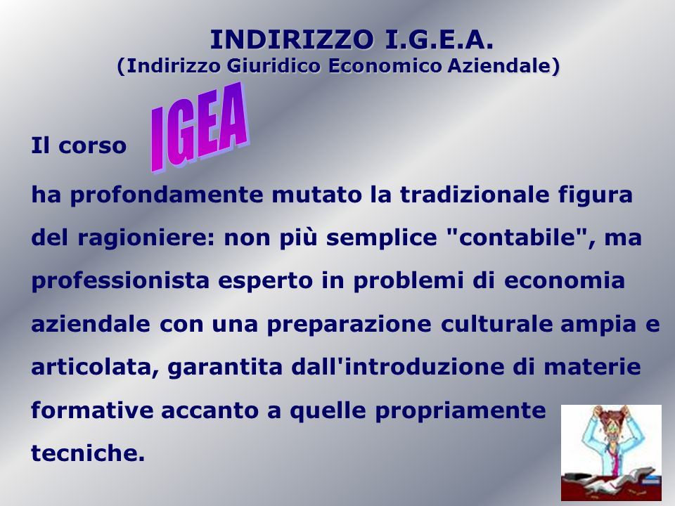 INDIRIZZO I.G.E.A.INDIRIZZO I.G.E.A.