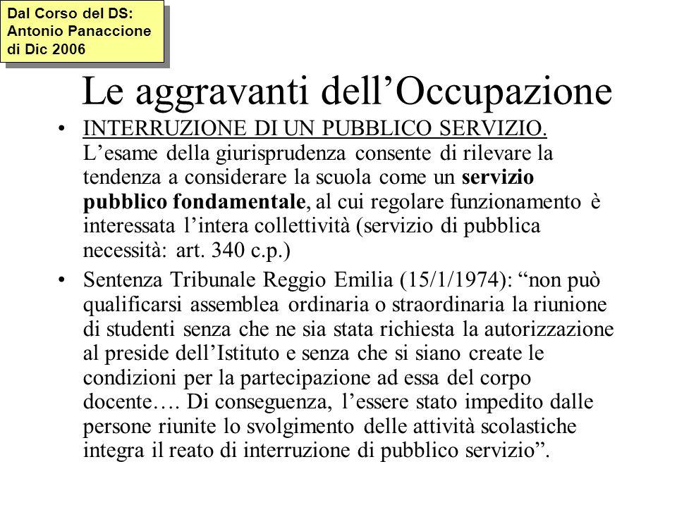 Le aggravanti dellOccupazione INTERRUZIONE DI UN PUBBLICO SERVIZIO.