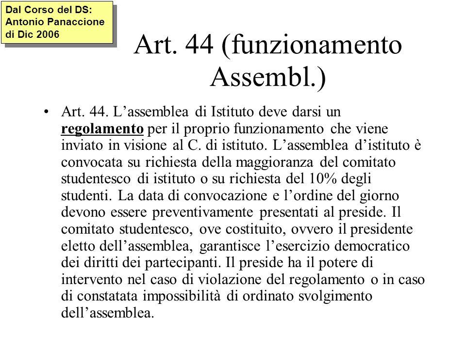 Assemblee dei genitori Art.45 Le assemblee dei genitori possono essere di classe o di istituto.