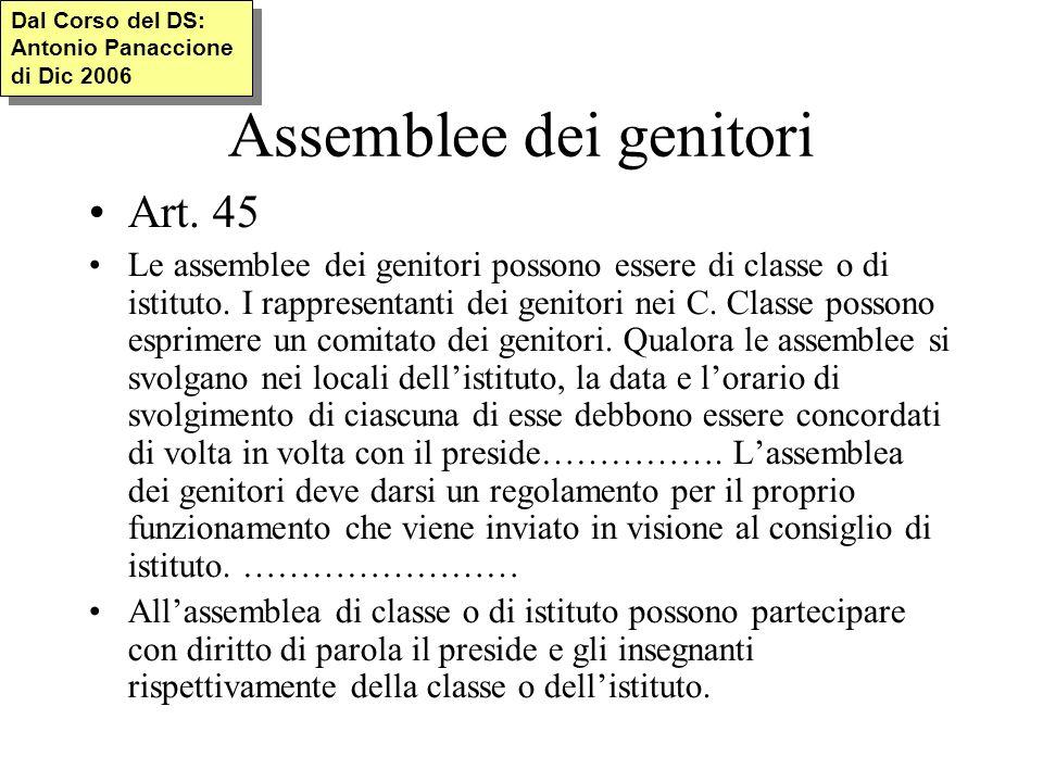 Assemblee dei genitori Art. 45 Le assemblee dei genitori possono essere di classe o di istituto.
