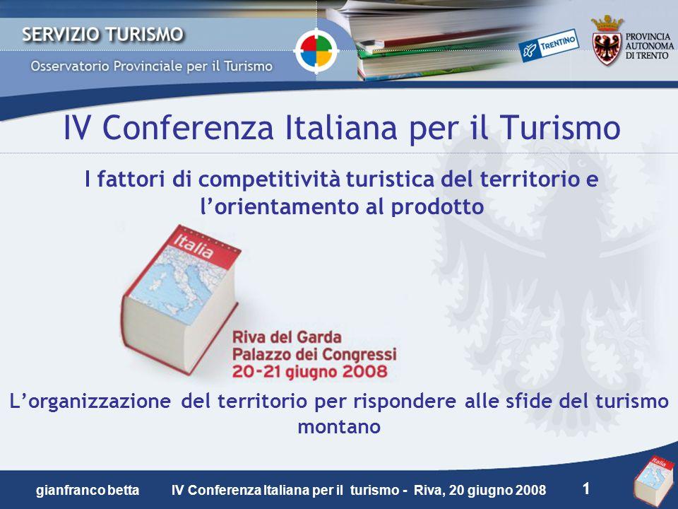 1 gianfranco betta IV Conferenza Italiana per il turismo - Riva, 20 giugno 2008 IV Conferenza Italiana per il Turismo I fattori di competitività turis
